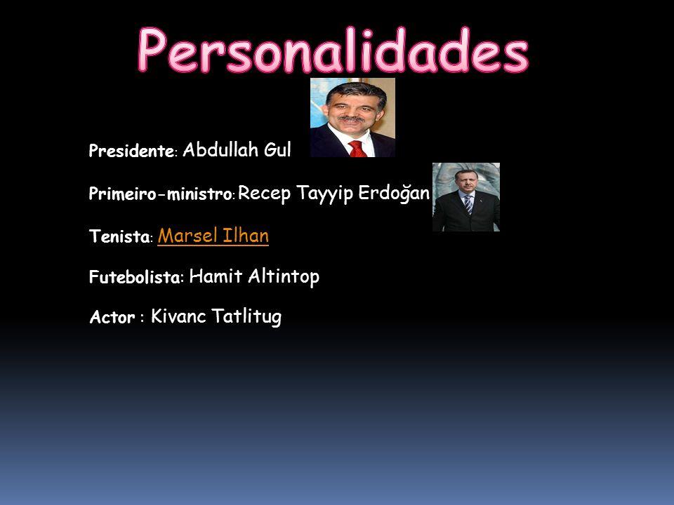 Personalidades Presidente: Abdullah Gul