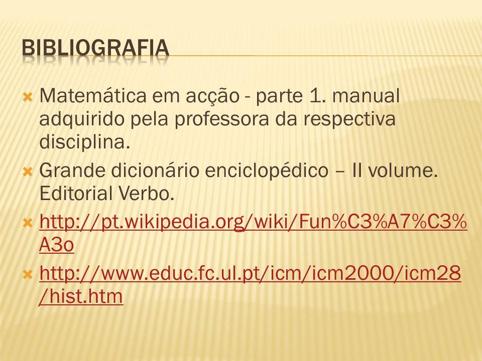 Bibliografia Matemática em acção - parte 1. manual adquirido pela professora da respectiva disciplina.