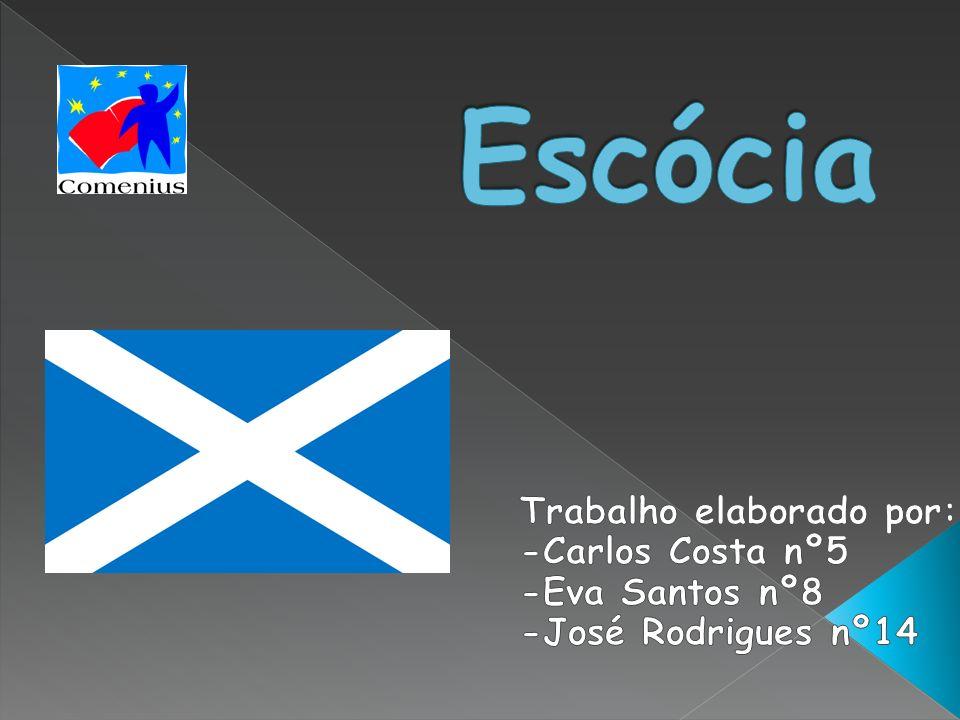 Escócia Trabalho elaborado por: -Carlos Costa nº5 -Eva Santos nº8