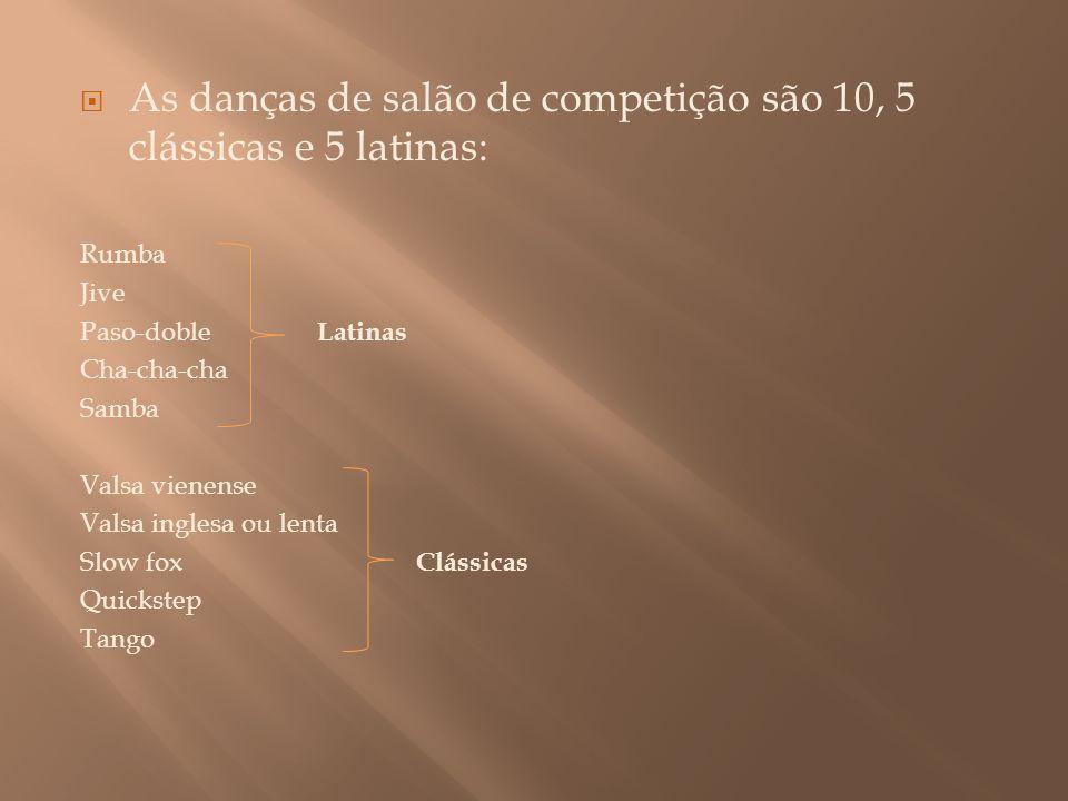 As danças de salão de competição são 10, 5 clássicas e 5 latinas: