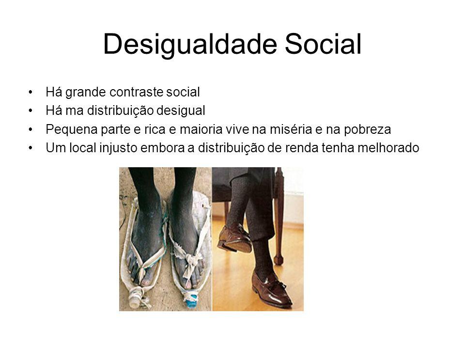 Desigualdade Social Há grande contraste social