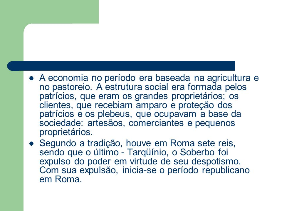 A economia no período era baseada na agricultura e no pastoreio