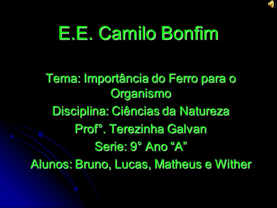 E.E. Camilo Bonfim Tema: Importância do Ferro para o Organismo