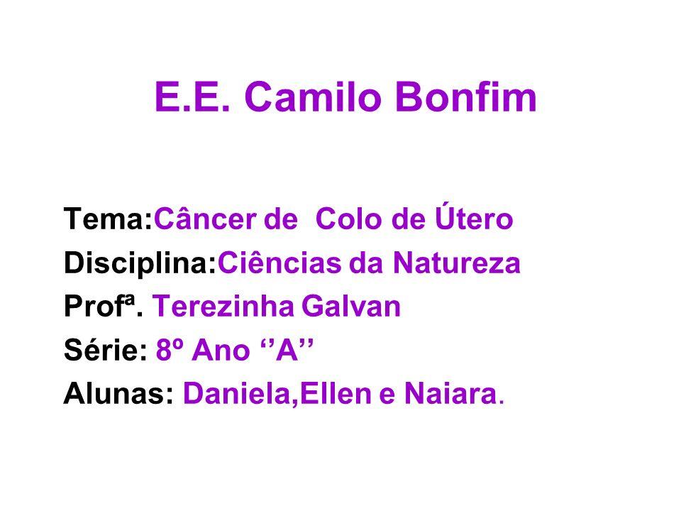 E.E. Camilo Bonfim Tema:Câncer de Colo de Útero
