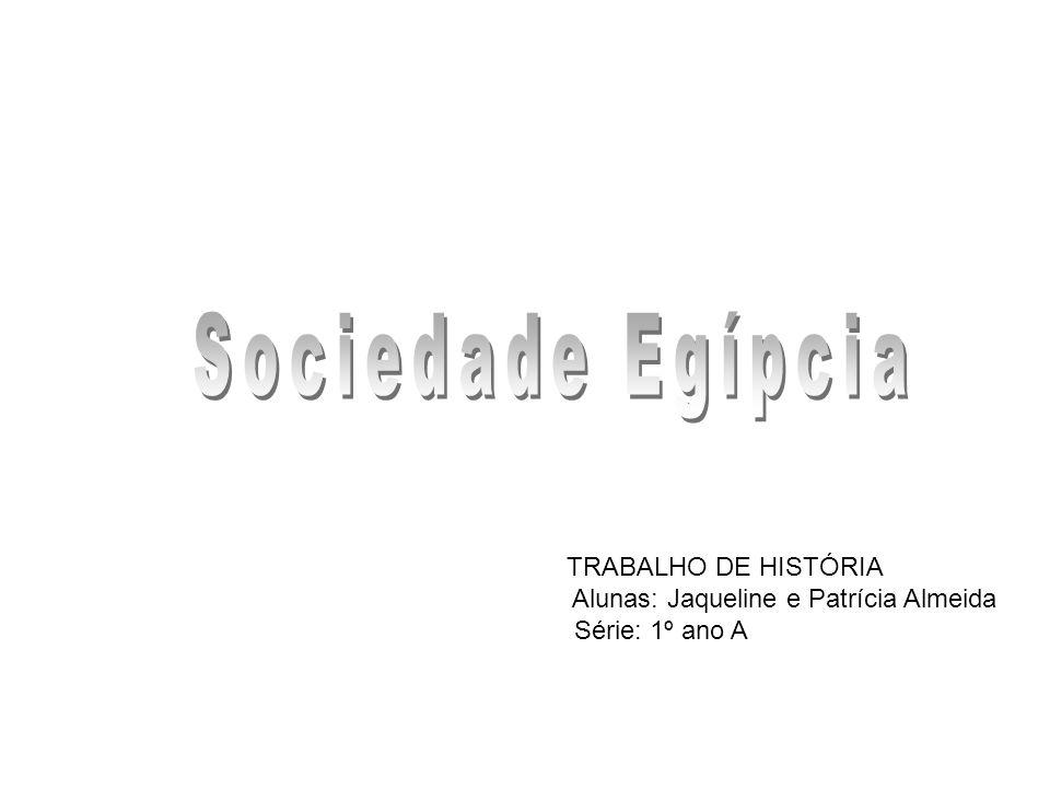 Sociedade Egípcia TRABALHO DE HISTÓRIA