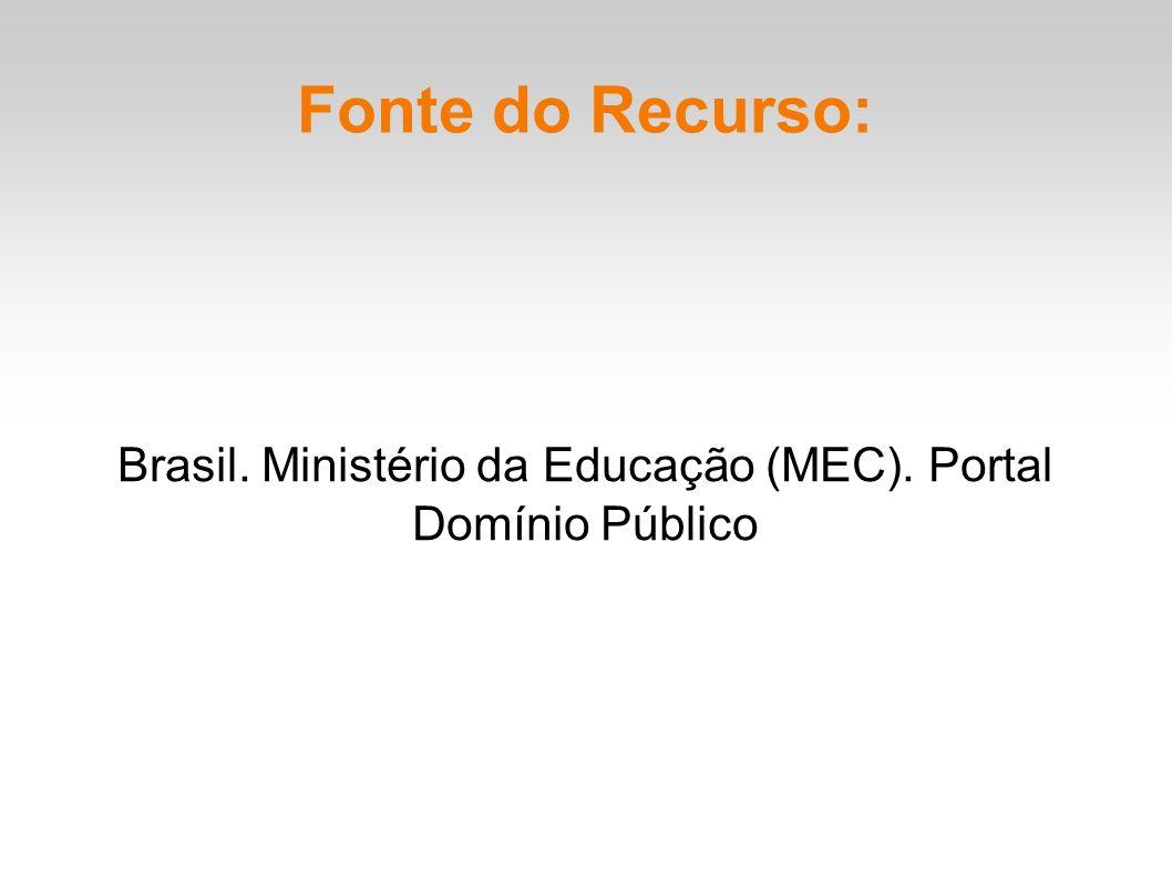Brasil. Ministério da Educação (MEC). Portal Domínio Público