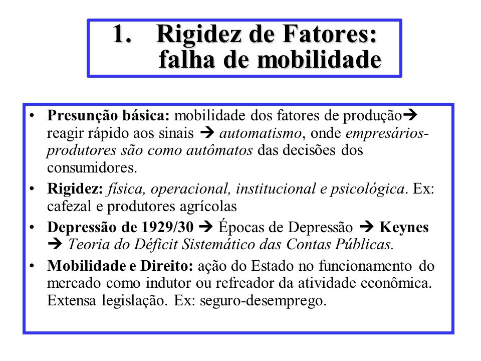Rigidez de Fatores: falha de mobilidade
