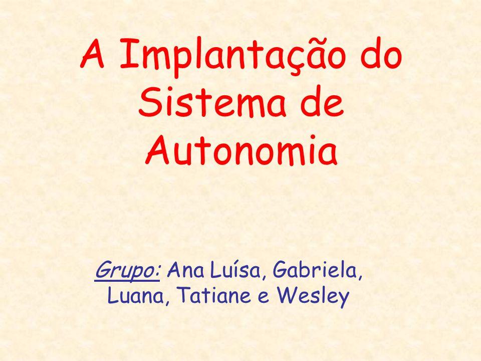 A Implantação do Sistema de Autonomia
