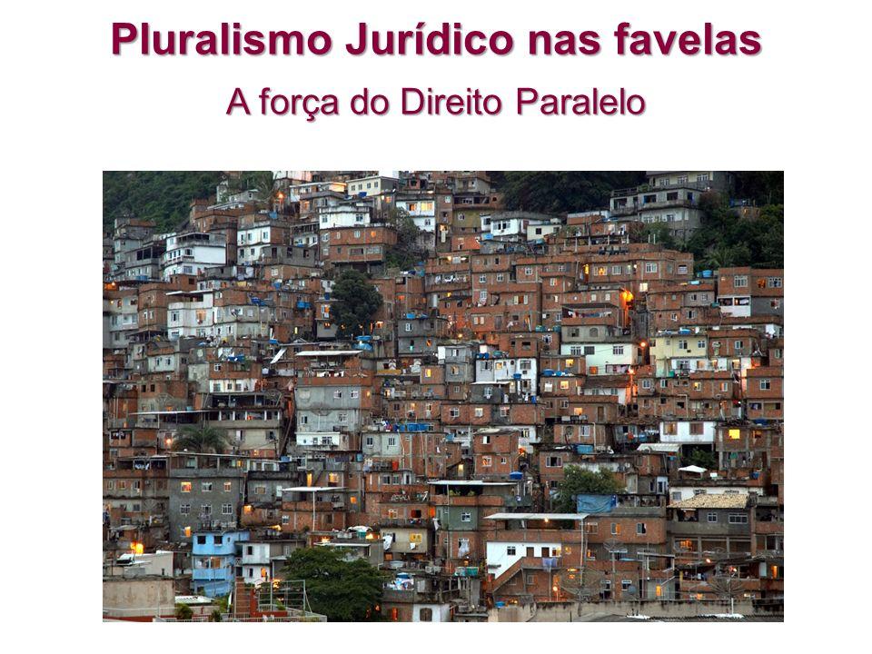 Pluralismo Jurídico nas favelas