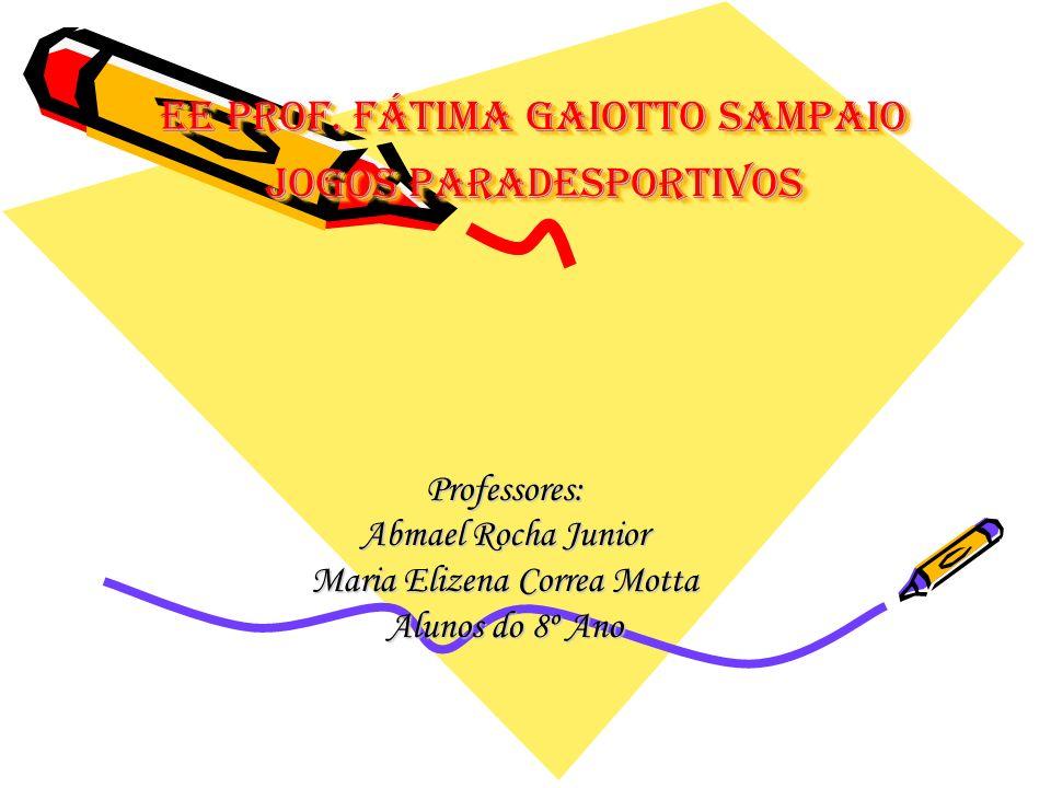 EE Prof. Fátima Gaiotto Sampaio Jogos Paradesportivos