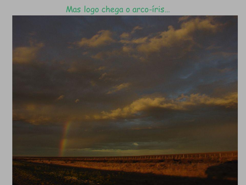 Mas logo chega o arco-íris…