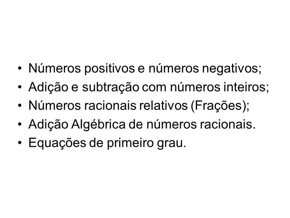 Números positivos e números negativos;