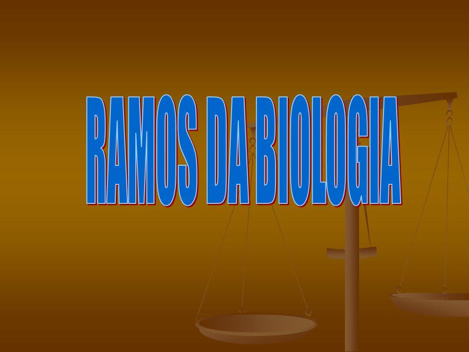 RAMOS DA BIOLOGIA