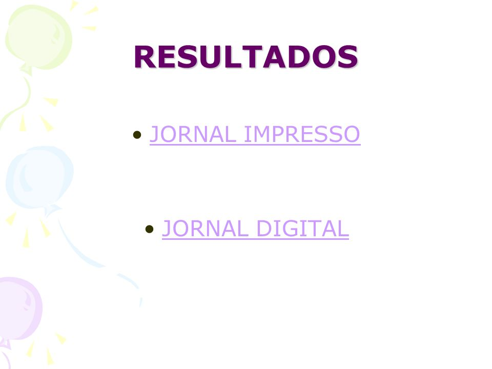 RESULTADOS JORNAL IMPRESSO JORNAL DIGITAL