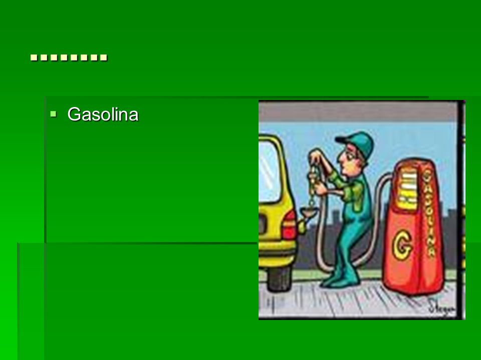 ........ Gasolina