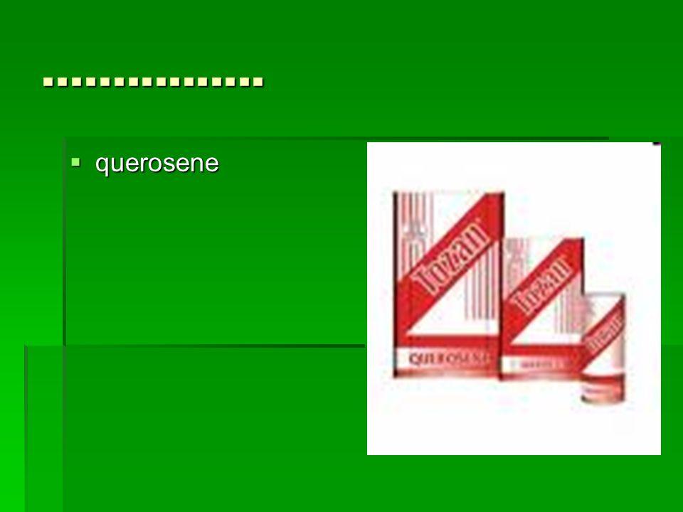 ................ querosene