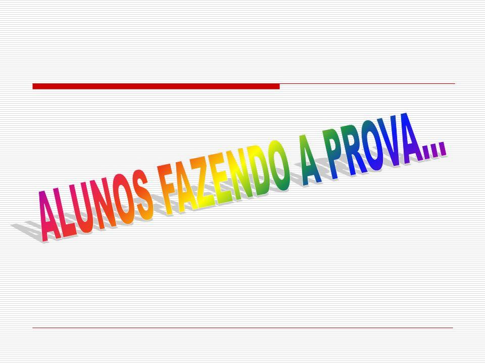 ALUNOS FAZENDO A PROVA...
