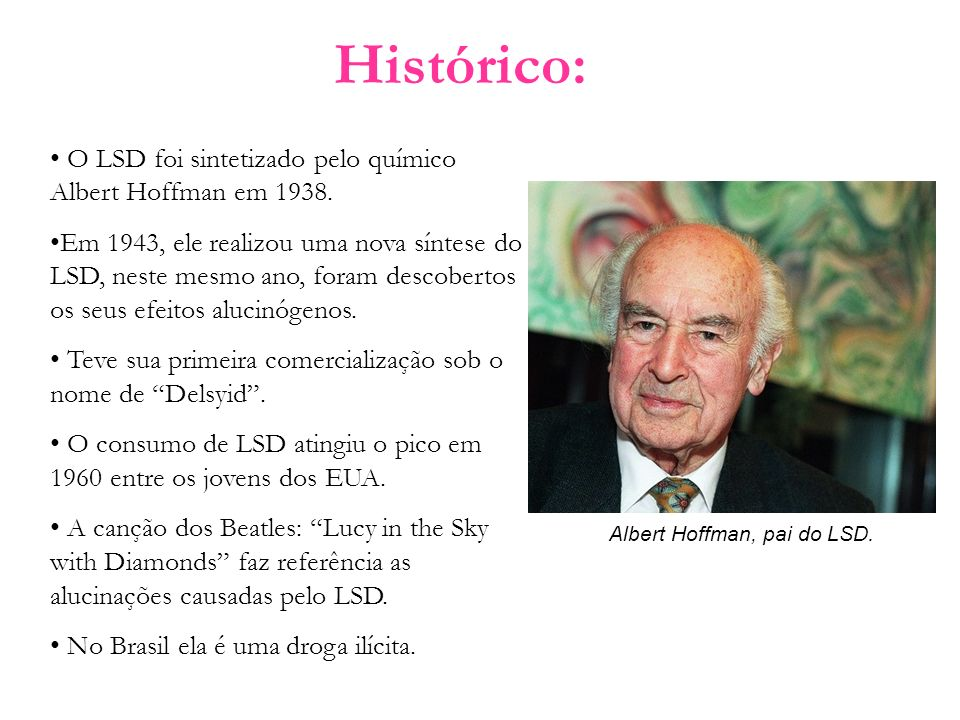 Albert Hoffman, pai do LSD.