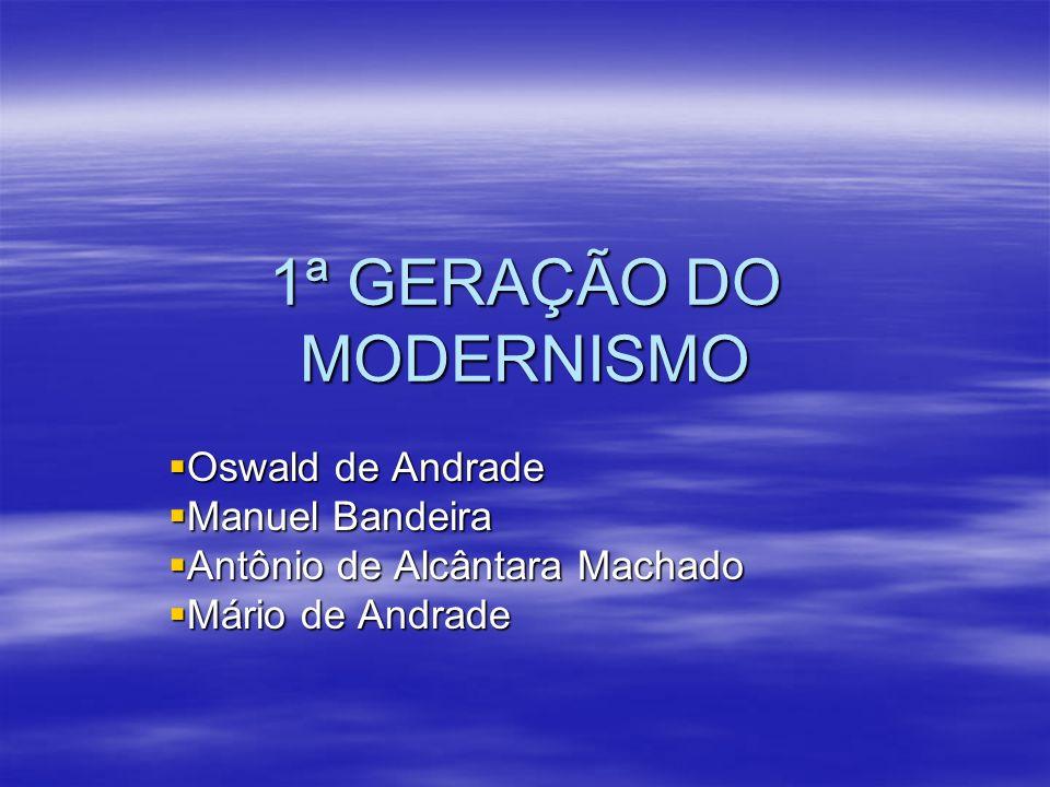 1ª GERAÇÃO DO MODERNISMO