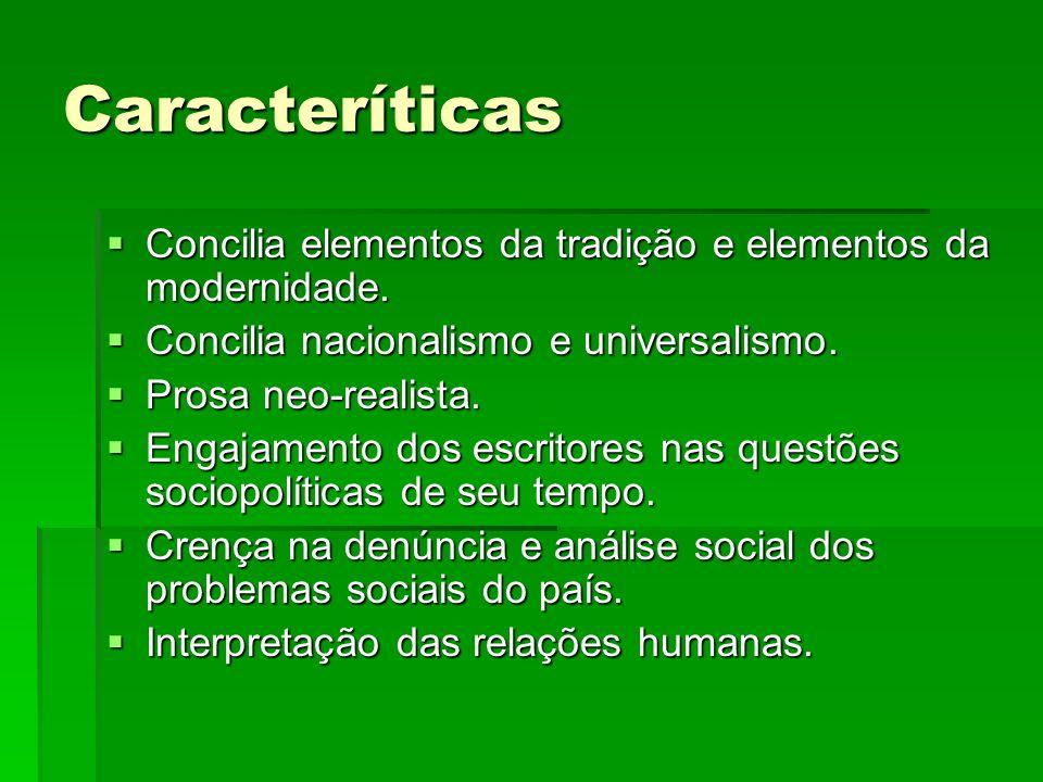 Caracteríticas Concilia elementos da tradição e elementos da modernidade. Concilia nacionalismo e universalismo.