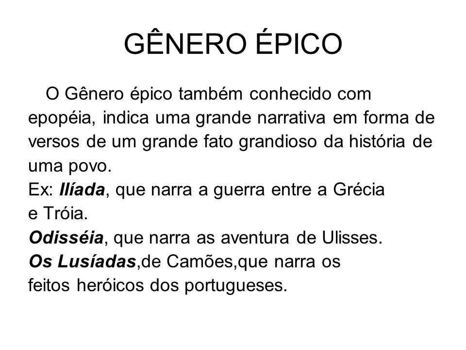 GÊNERO ÉPICO O Gênero épico também conhecido com
