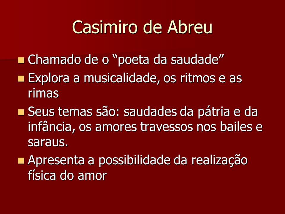 Casimiro de Abreu Chamado de o poeta da saudade