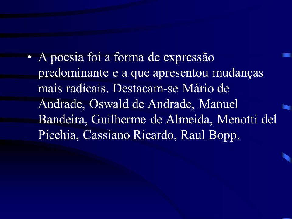 A poesia foi a forma de expressão predominante e a que apresentou mudanças mais radicais.