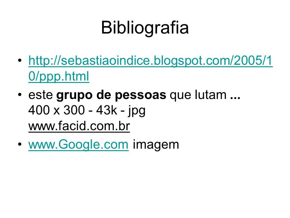 Bibliografia http://sebastiaoindice.blogspot.com/2005/10/ppp.html
