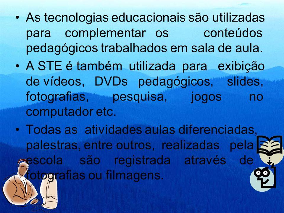 As tecnologias educacionais são utilizadas para complementar os conteúdos pedagógicos trabalhados em sala de aula.