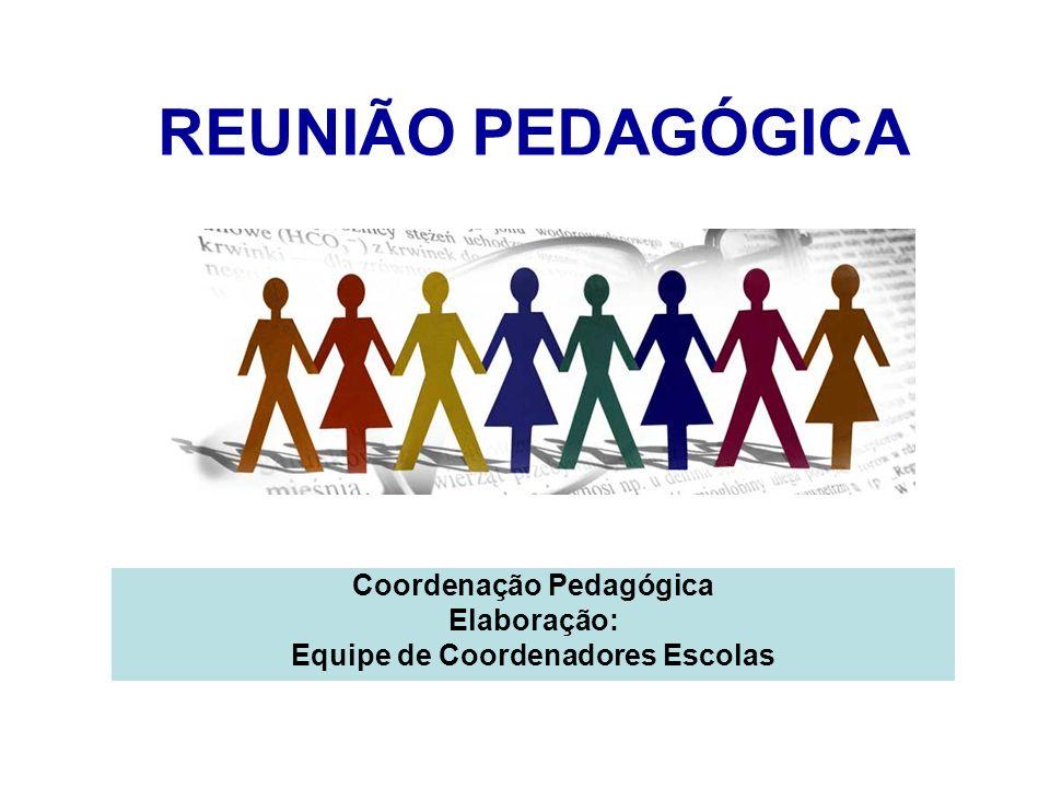 Coordenação Pedagógica Elaboração: Equipe de Coordenadores Escolas