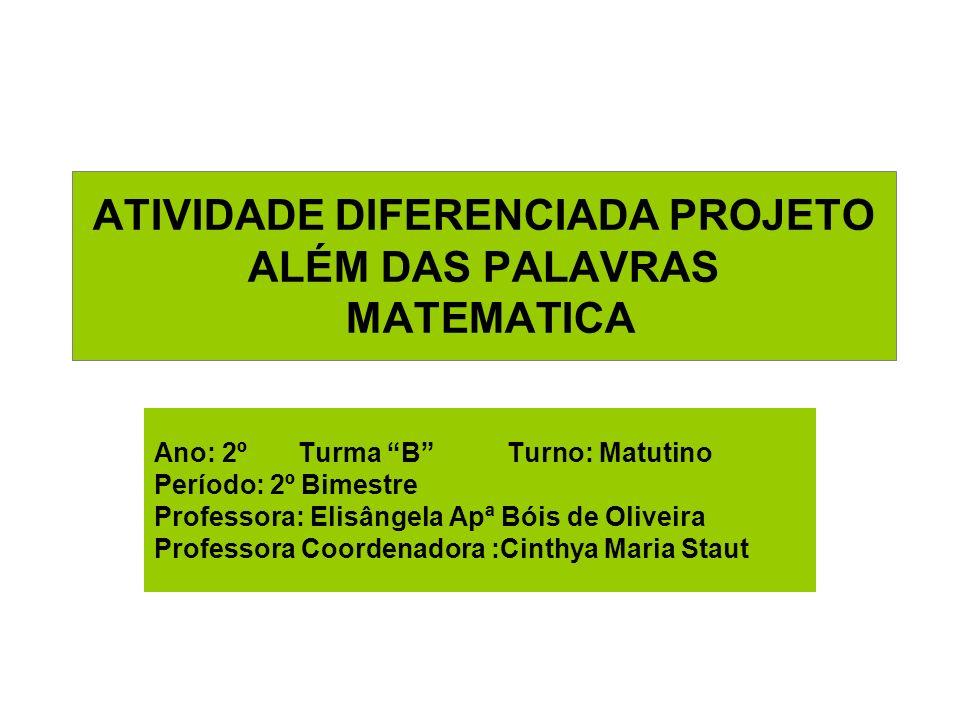 ATIVIDADE DIFERENCIADA PROJETO ALÉM DAS PALAVRAS MATEMATICA