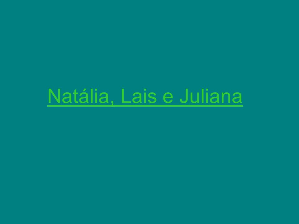 Natália, Lais e Juliana