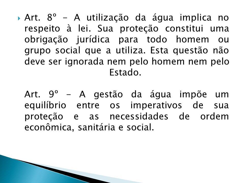 Art. 8º - A utilização da água implica no respeito à lei