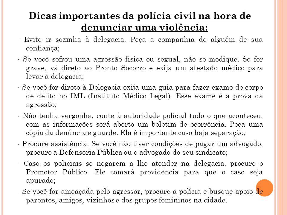 Dicas importantes da polícia civil na hora de denunciar uma violência: