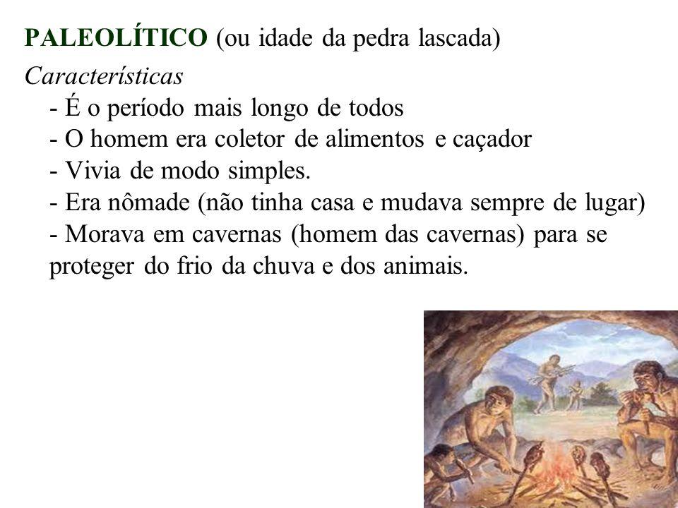 PALEOLÍTICO (ou idade da pedra lascada)