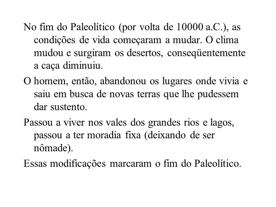 No fim do Paleolítico (por volta de 10000 a. C