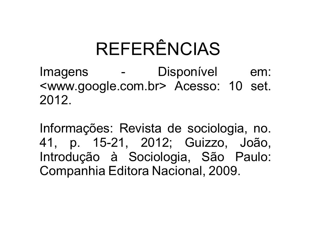 REFERÊNCIAS Imagens - Disponível em: <www.google.com.br> Acesso: 10 set. 2012.