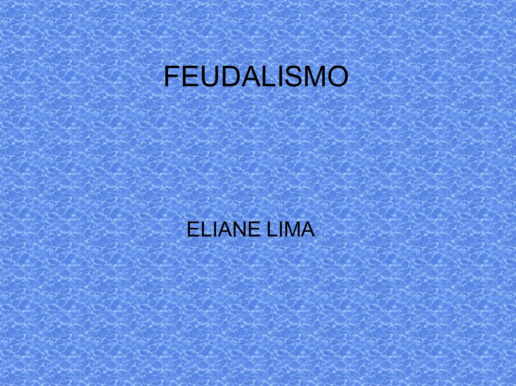 FEUDALISMO ELIANE LIMA