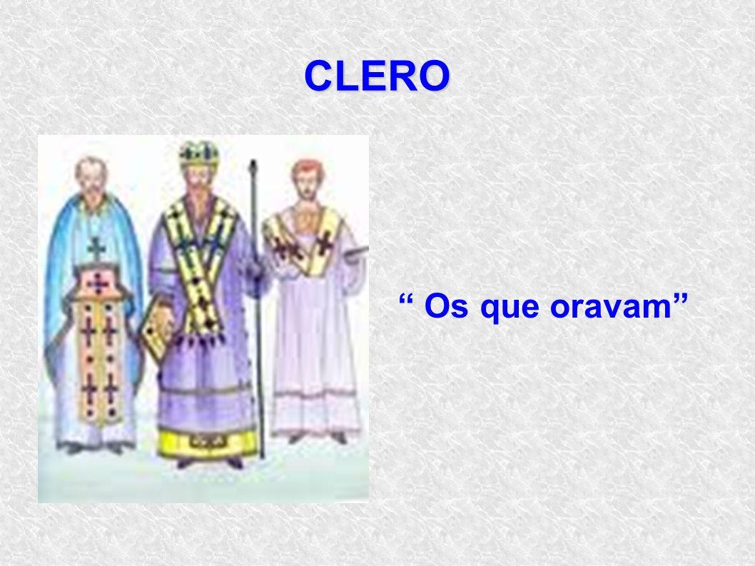 CLERO Os que oravam