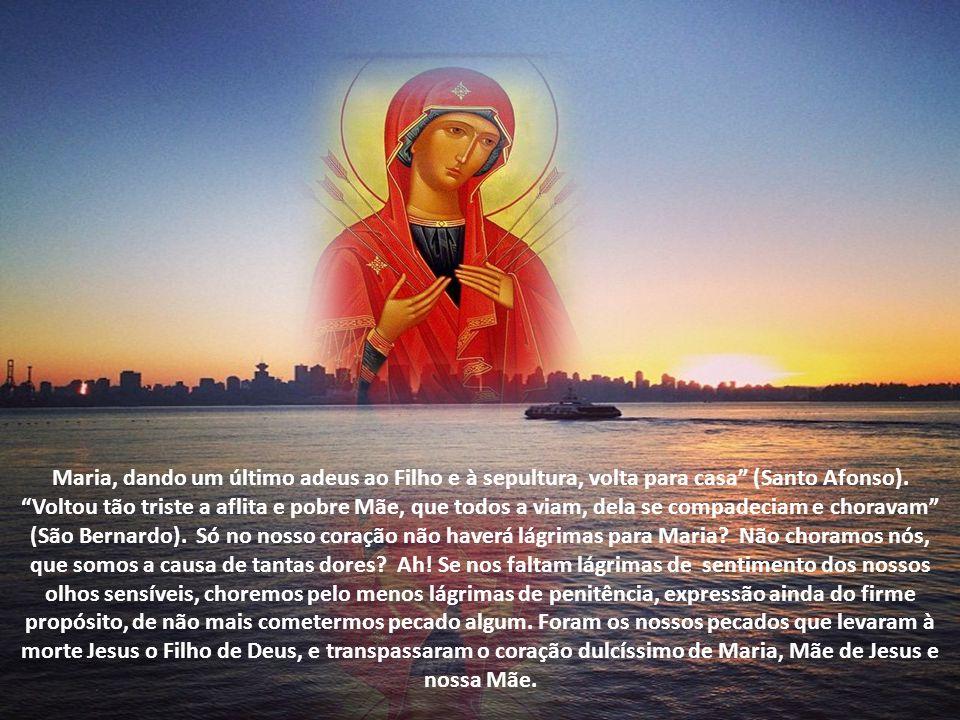 Maria, dando um último adeus ao Filho e à sepultura, volta para casa (Santo Afonso).