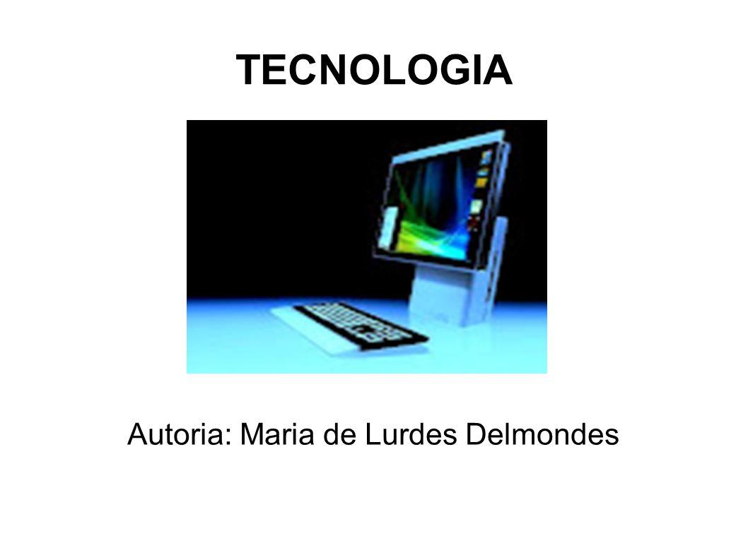 Autoria: Maria de Lurdes Delmondes
