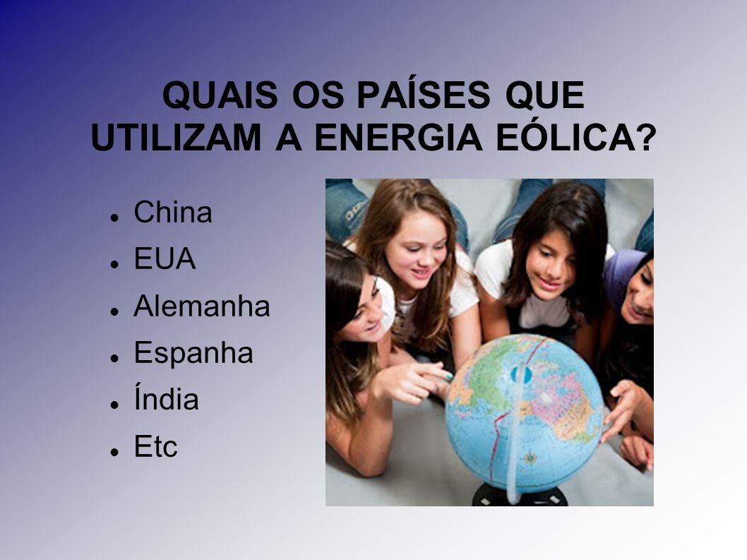 QUAIS OS PAÍSES QUE UTILIZAM A ENERGIA EÓLICA