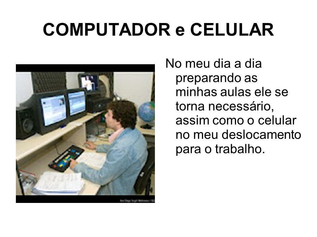 COMPUTADOR e CELULAR