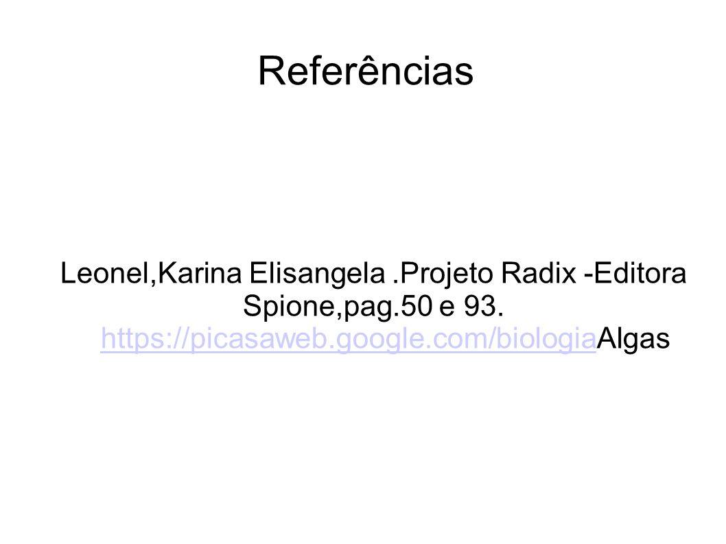Referências Leonel,Karina Elisangela .Projeto Radix -Editora Spione,pag.50 e 93.