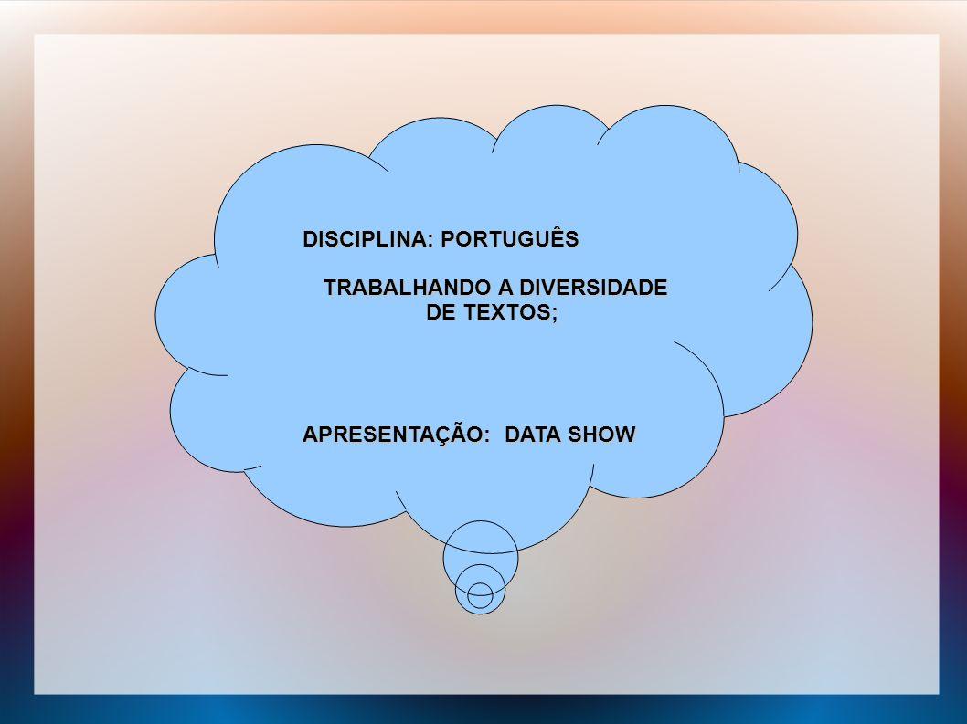 TRABALHANDO A DIVERSIDADE DE TEXTOS;