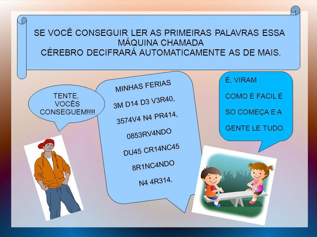 SE VOCÊ CONSEGUIR LER AS PRIMEIRAS PALAVRAS ESSA MÁQUINA CHAMADA