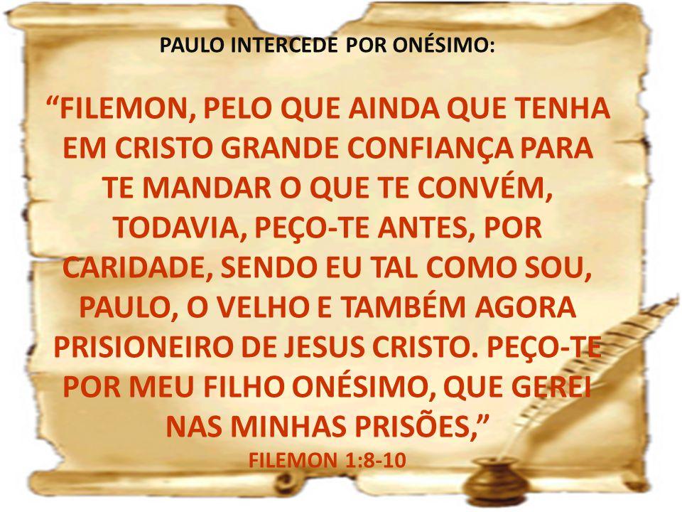 PAULO INTERCEDE POR ONÉSIMO: