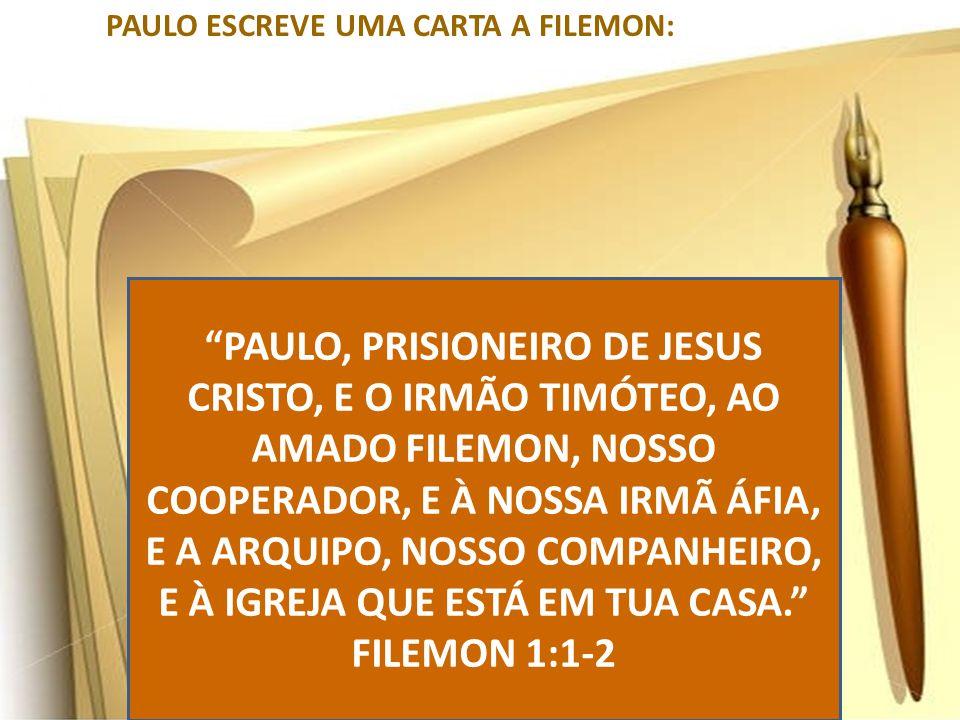 PAULO ESCREVE UMA CARTA A FILEMON: