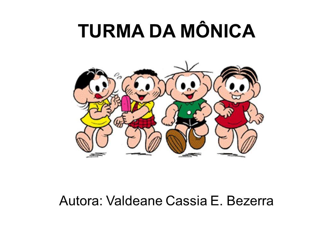 Autora: Valdeane Cassia E. Bezerra