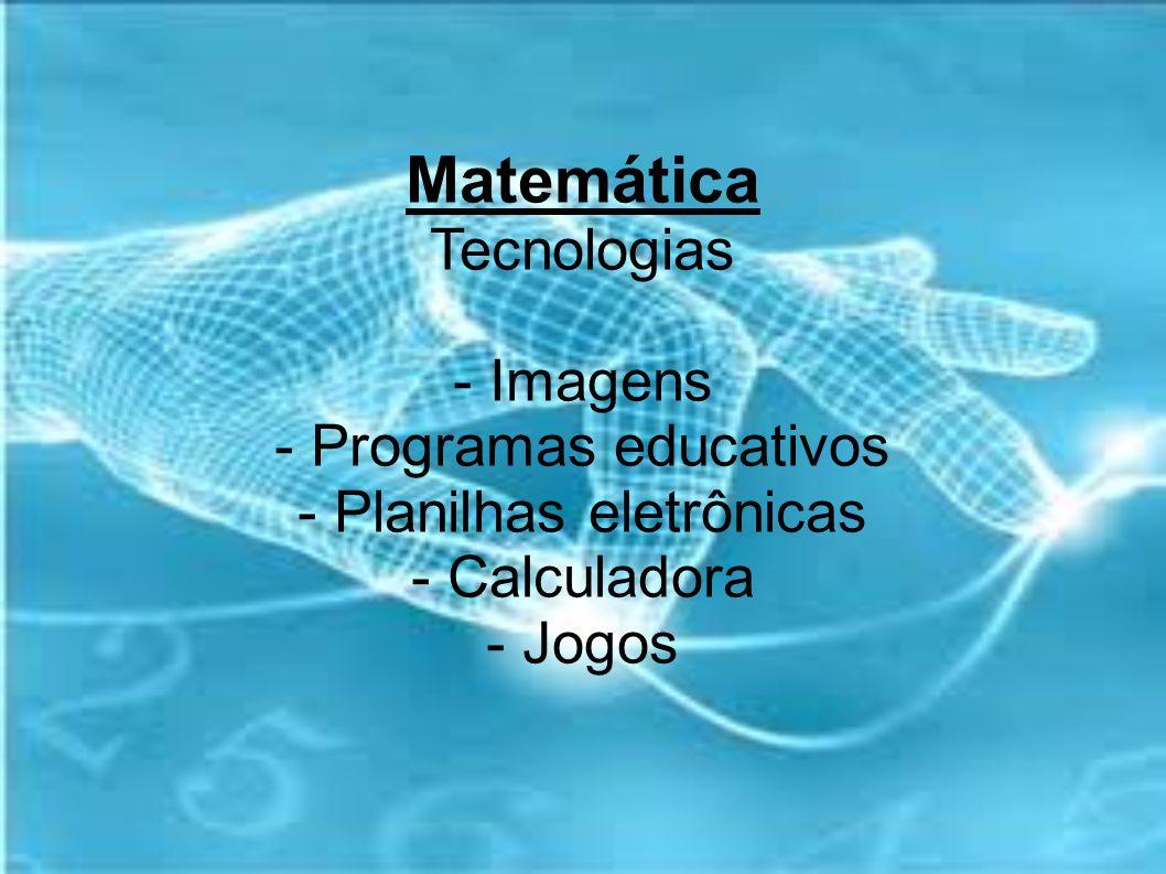 Matemática Tecnologias - Imagens - Programas educativos